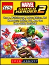 Lego Marvel Super Heroes 2 Cheats Walkthrough Deluxe Edition DLC Characters Switch PS4 Xbox One Game Guide Unofficial