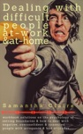 Dealing With Difficult People At Work  At Home