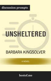 Unsheltered A Novel By Barbara Kingsolver Discussion Prompts