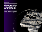 Geography Animated: The Rock Cycle