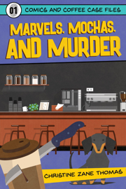 Marvels, Mochas, and Murder book