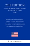 Protection Of Stratospheric Ozone - Listing Of Substitutes For Ozone-Depleting Substances - Hydrocarbon Refrigerants US Environmental Protection Agency Regulation EPA 2018 Edition