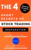 Mastering 30 Minutes a Day : The 4 Short Secrets Of Stock Trading (PREPARATION)