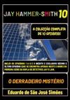 Jay Hammer-Smith 10 - O Derradeiro Mistrio