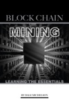 Block Chain Mining Learning The Essentials