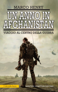 Un anno in Afghanistan da Marco Henry
