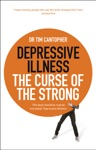 Depressive Illness The Curse Of The Strong
