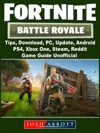 Fortnite Battle Royale Tips Download PC Update Android PS4 Xbox One Steam Reddit Game Guide Unofficial