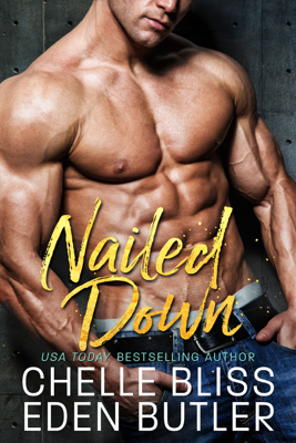 Nailed Down - Chelle Bliss book