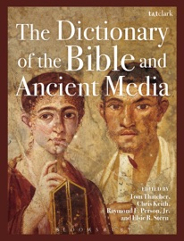 THE DICTIONARY OF THE BIBLE AND ANCIENT MEDIA