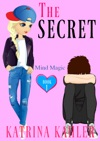 THE SECRET - Book 1 Mind Magic Diary Book For Girls Aged 9-12