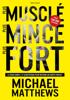 Plus musclé, plus mince, plus fort - Michael Matthews