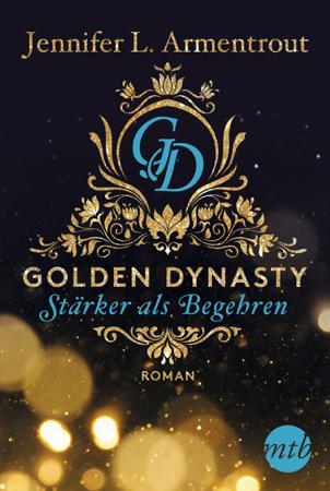 Golden Dynasty - Stärker als Begehren - Jennifer L. Armentrout