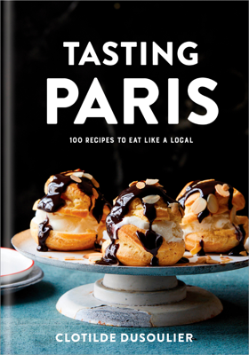 Tasting Paris - Clotilde Dusoulier book
