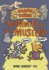 Hammy And Gerbee Mummies At The Museum