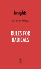 INSIGHTS ON SAUL D. ALINSKY'S RULES FOR RADICALS BY INSTAREAD