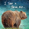 I See A Bear But
