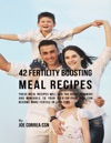 42 Fertility Boosting Meal Recipes