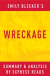 Wreckage By Emily Bleeker  Summary  Analysis