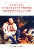 Political Philosophy Pierre Joseph Proudhon