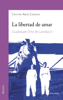 La libertad de amar - Cristina Abad Cadenas