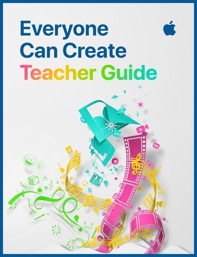 Everyone Can Create: Teacher Guide - Apple Education - Apple Education