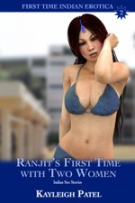 Ranjits First Time With Two Women Indian Sex Stories
