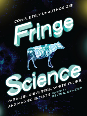 Fringe Science - Kevin R. Grazier PhD book