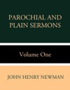 Parochial And Plain Sermons Volume One