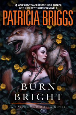 Burn Bright - Patricia Briggs book