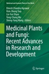 Medicinal Plants And Fungi Recent Advances In Research And Development