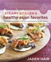 Steamy Kitchens Healthy Asian Favorites
