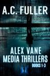 The Alex Vane Media Thrillers Books 1-3