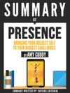 Summary Of Presence Bringing Your Boldest Self To Your Biggest Challenges - By Amy Cuddy