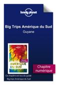 Big Trips Amérique du Sud - Guyane