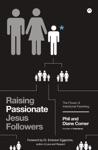 Raising Passionate Jesus Followers