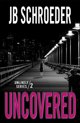 Uncovered - JB Schroeder - JB Schroeder