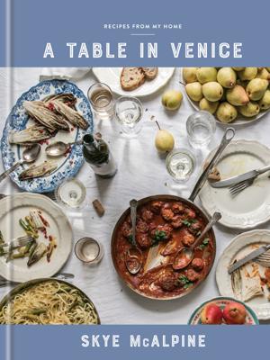 A Table in Venice - Skye McAlpine book