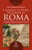 I luoghi e le storie più strane di Roma Book Cover