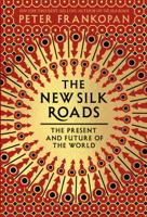 Peter Frankopan - The New Silk Roads artwork