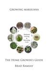 Growing Marijuana The Home Growers Guide