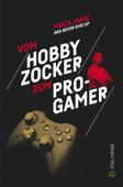 Vom Hobbyzocker zum Pro-Gamer