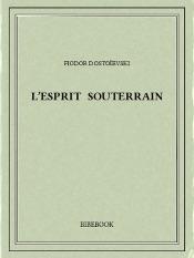 Download and Read Online L'Esprit souterrain