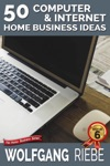 50 Computer  Internet Home Business Ideas