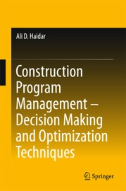 Construction Program Management Decision Making And Optimization Techniques