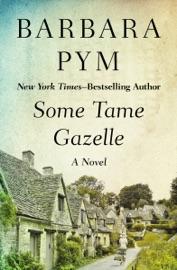 Some Tame Gazelle PDF Download