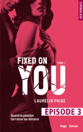Fixed on you - tome 1 Episode 3 PDF Download