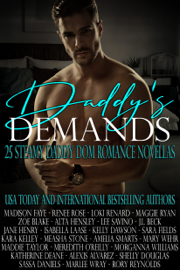 Daddy's Demands: Twenty-Five Steamy Daddy Dom Romance Novellas PDF Download