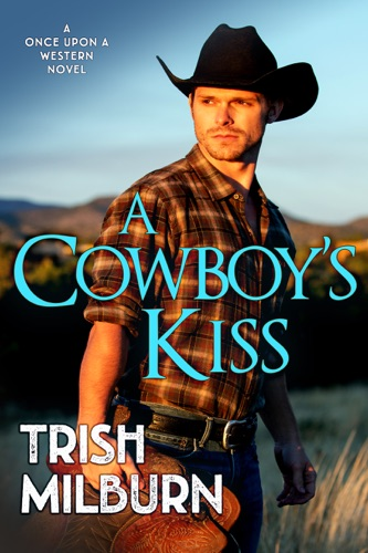 Trish Milburn - A Cowboy's Kiss