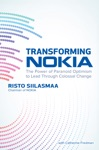 Transforming NOKIA The Power Of Paranoid Optimism To Lead Through Colossal Change